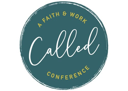 Called :: A Faith & Work Conference