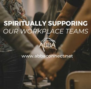 Spiritually Supporting our Workplace Teams