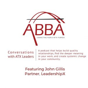 Conversations with ATX Leader John Gillis