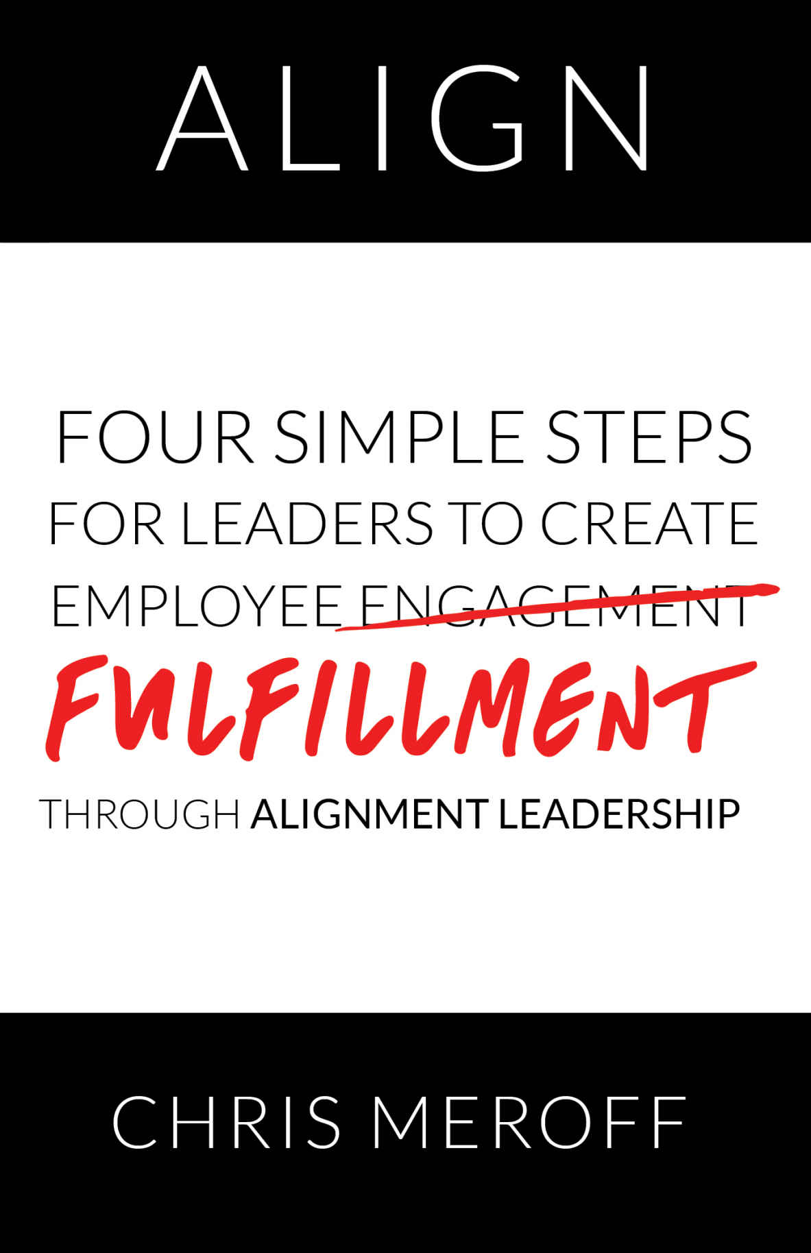 Four Simple Steps for Leaders to Creat Employer Fulfillment