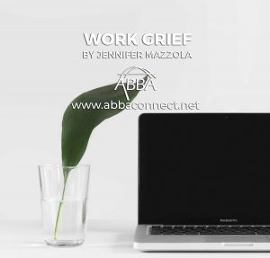 Work Grief Blog by Jennifer Mazzola