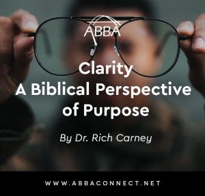 Clarity: A Biblical Perspective on Purpose