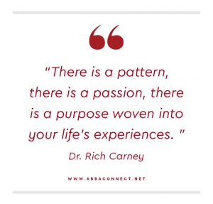 There is a pattern, passion, and purpose woven into your life experience
