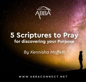 5 Scriptures to Pray for discovering your Purpose