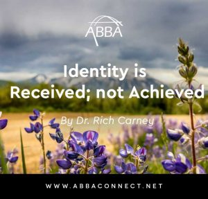 Identity is Received Not Achieved