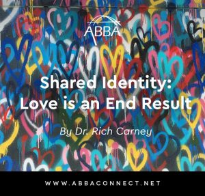 Shared Identity: Love is an End Result